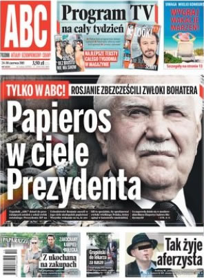 The Russians left a cigarette butt in the body of President Kaczorowski, says Poland's ABC weekly.