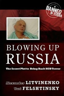 Blowing Up Russia by Aleksander Litvinenko and Yuri Felshtinsky